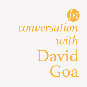 In Conversation with David Goa