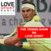 The Tennis Show on Love Sport Radio