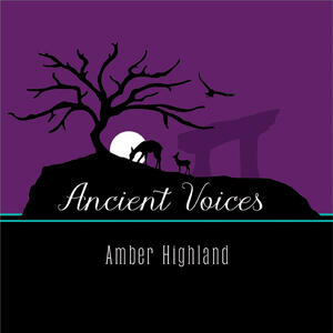 ANCIENT VOICES with Amber Highland & Amanda Newsom