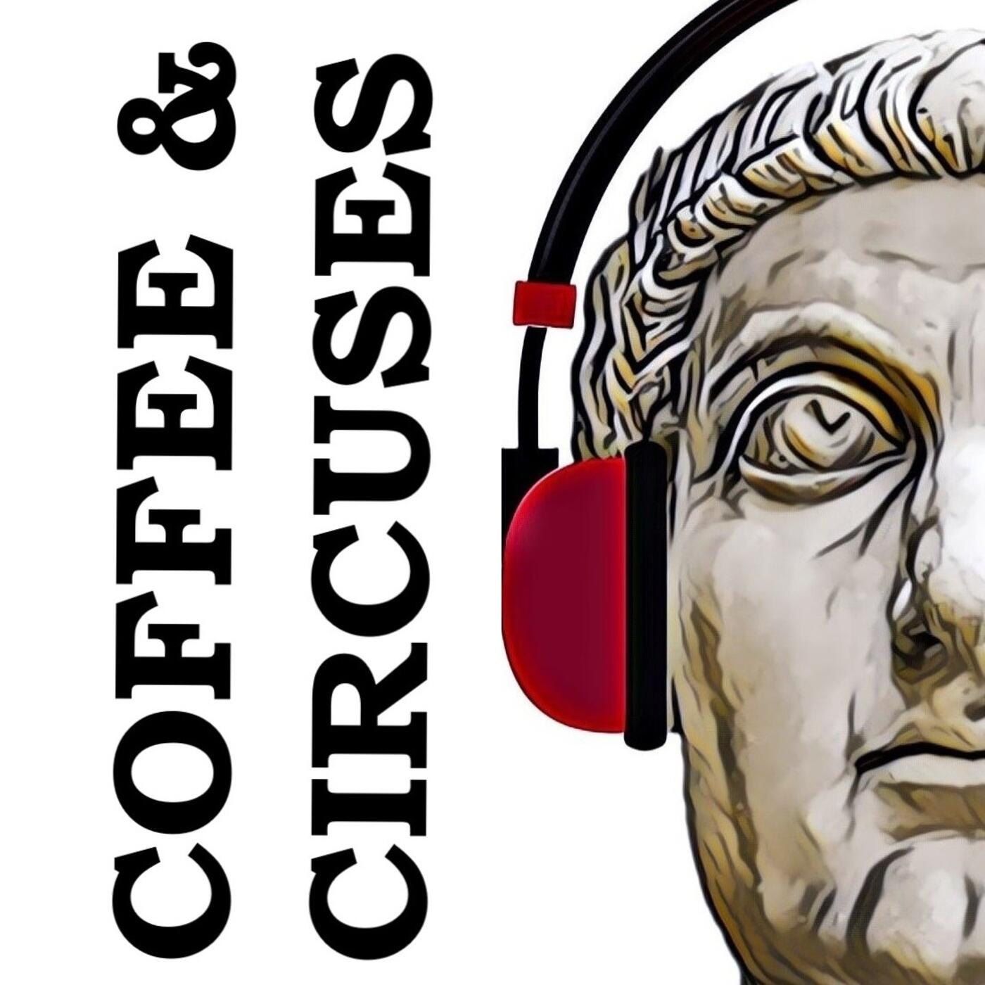 Image result for coffee and circuses podcast