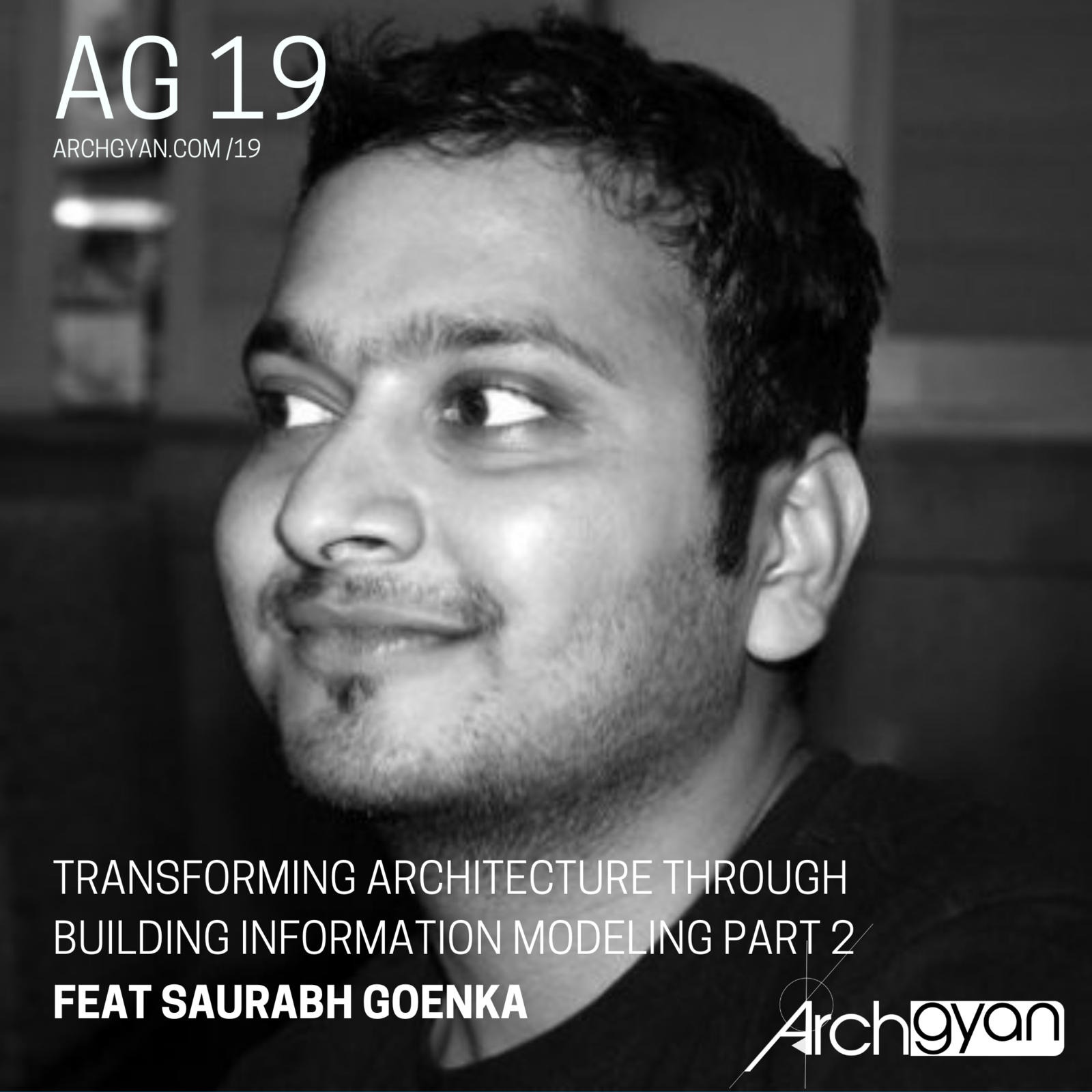 Transforming Architecture through Building Information Modeling Part 2 with Saurabh Goenka
