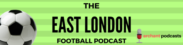 The East London Football Podcast