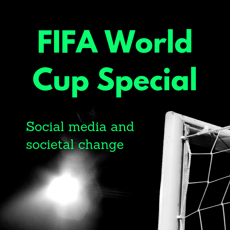FIFA World Cup Special: Social media and societal change