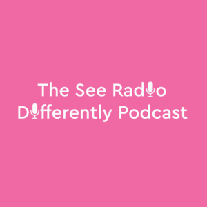 The See Radio Differently Podcast