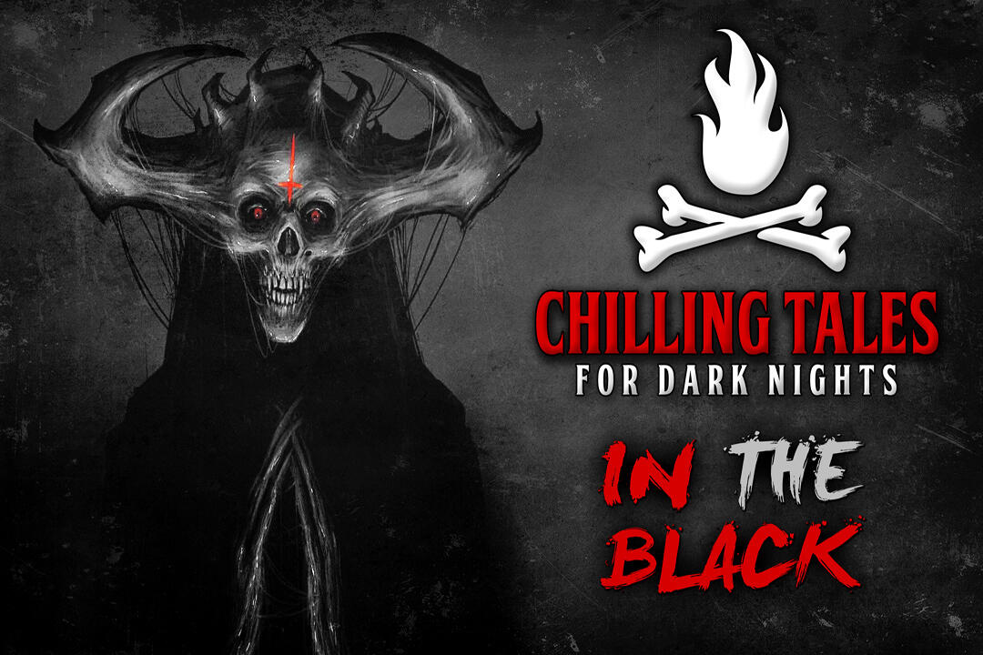 6: In the Black – Chilling Tales for Dark Nights