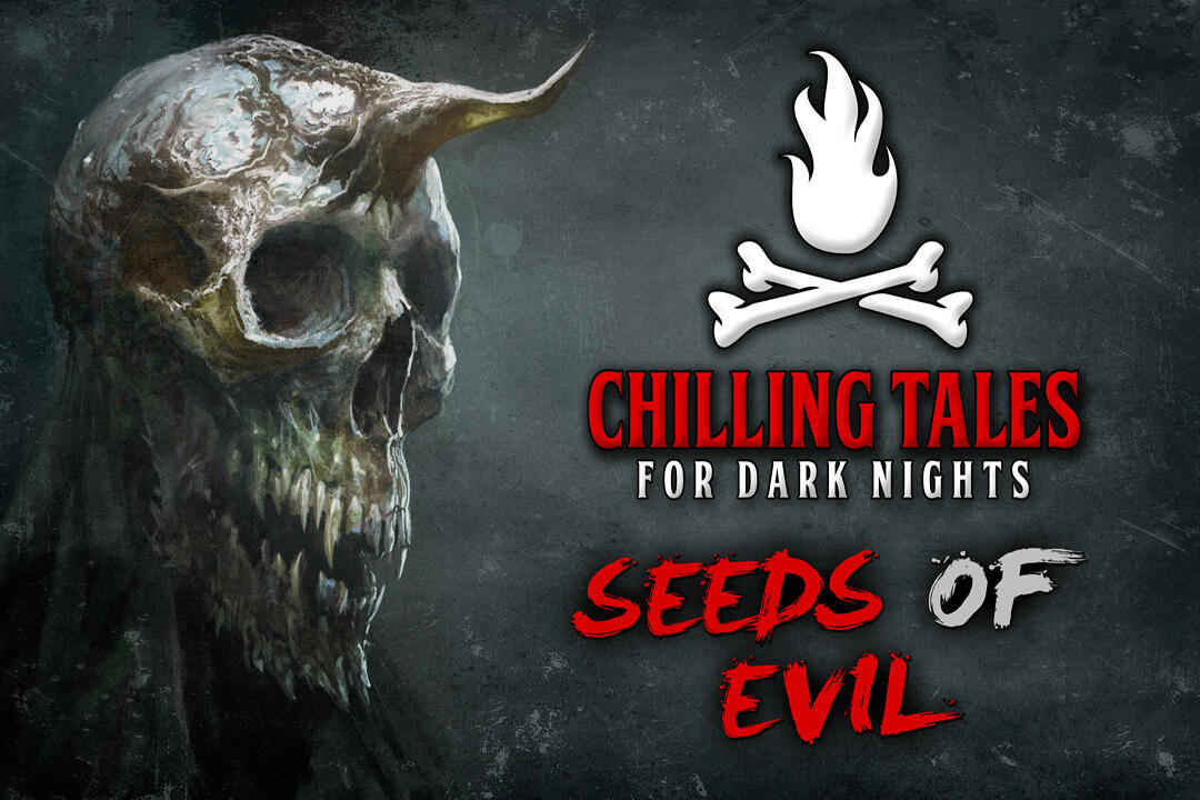 7: Seeds of Evil – Chilling Tales for Dark Nights
