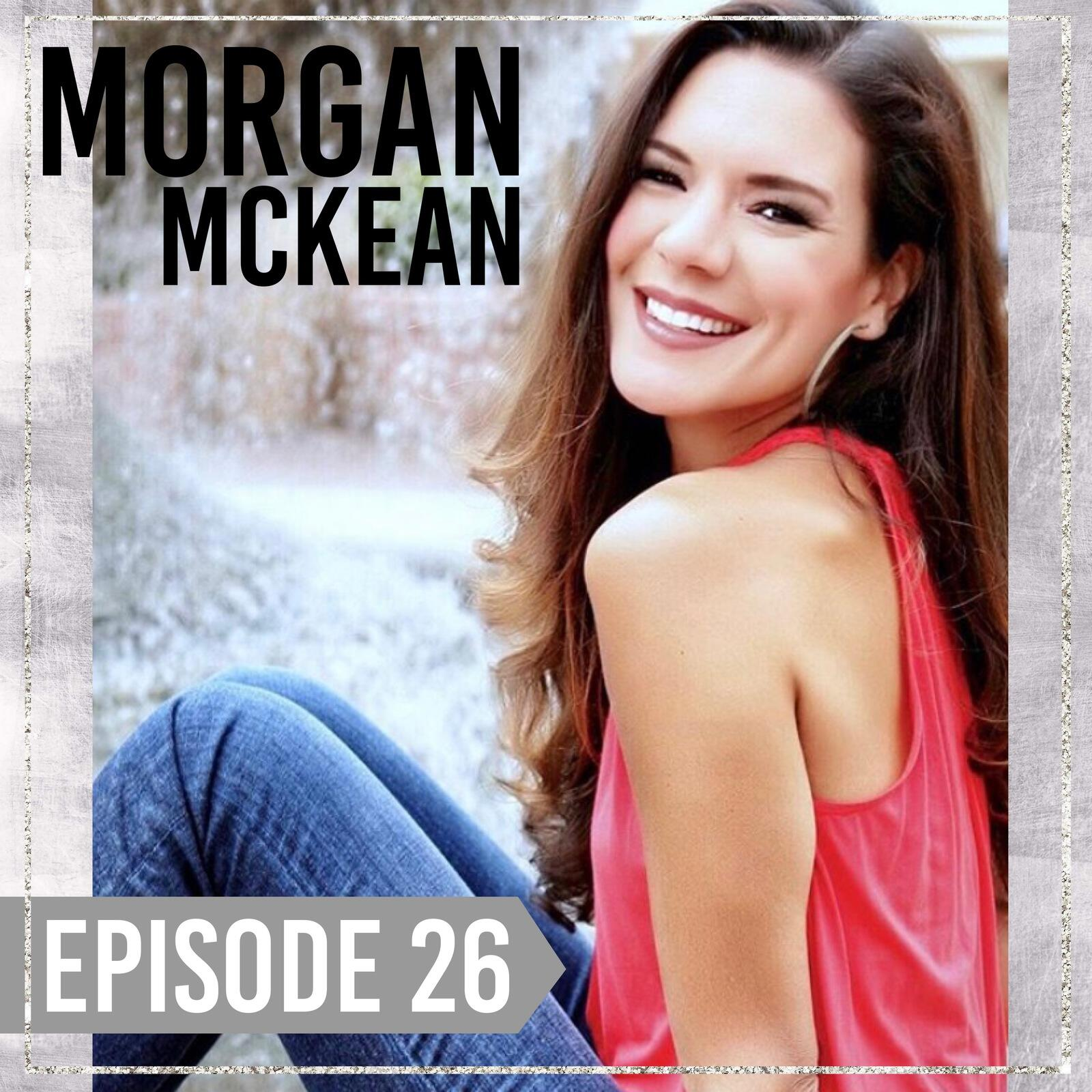 27: Episode 26 | Morgan McKean | Becoming Princess Charming / Narcissistic Abuse / Trauma Recovery