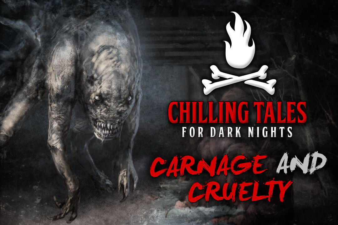 8: Carnage and Cruelty – Chilling Tales for Dark Nights