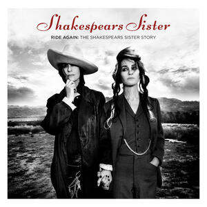 Ride Again- The Shakespears Sister Story