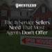 The 1 Service Sellers Need That Most Agents Don t Offer 1