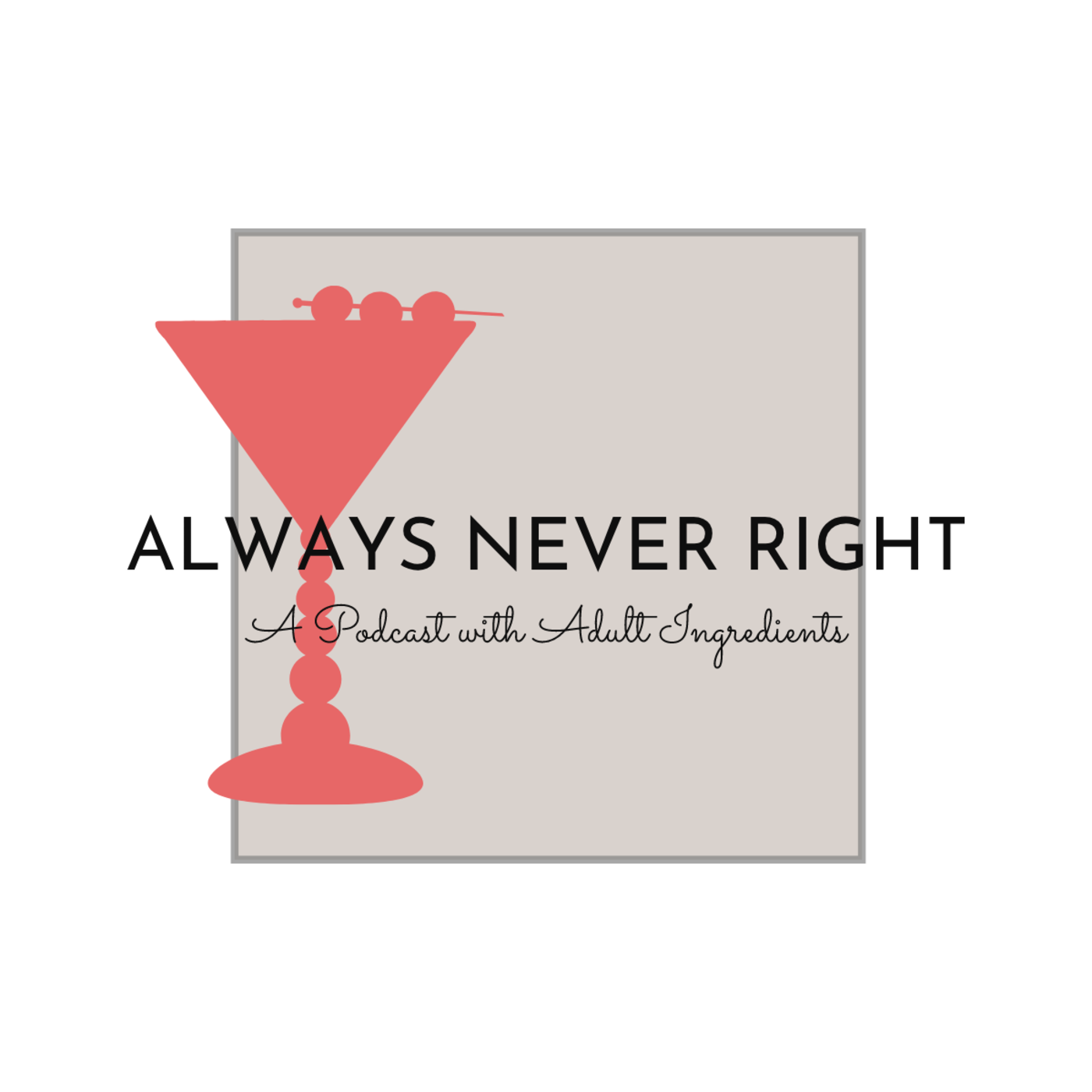 Always Never Right