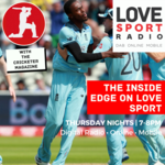 The Inside Edge on Love Sport with The Cricketer Magazine