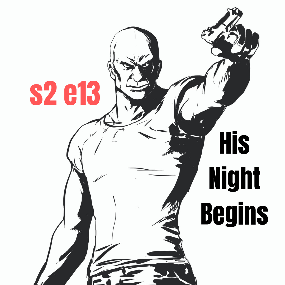 s2 e13 His Night Begins (Crime)