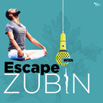 Escape With Zubin