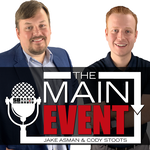 The Main Event with Jake Asman & Cody Stoots