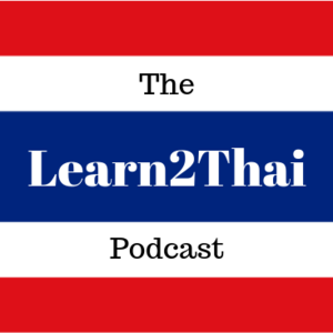 Learn2Thai Podcast - Learn Thai the easy way.