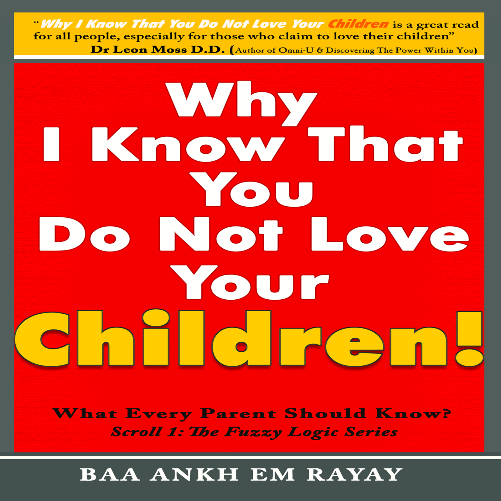 WHY I KNOW THAT YOU DO NOT LOVE YOUR CHILDREN!
