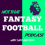 Not That Fantasy Football Podcast