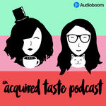 An Acquired Taste Podcast