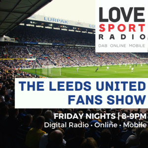 Leeds United Fans Show on Love Sport