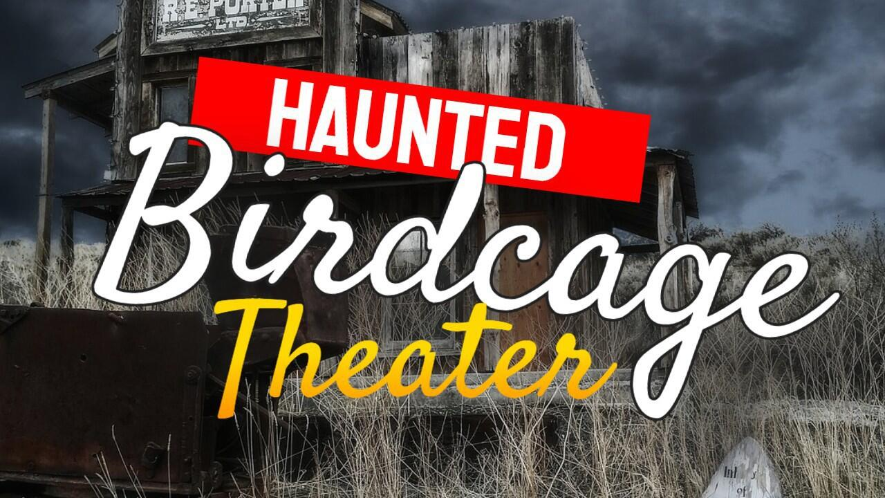 The Haunted Birdcage Theater | True Ghost Stories
