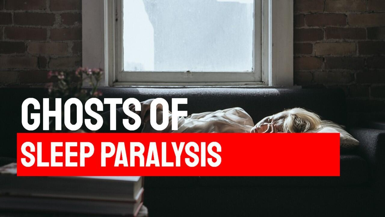 Ghosts of Sleep Paralysis | Is It A Haunted State?