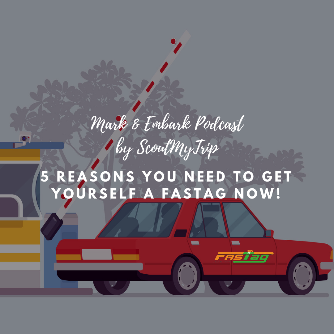 12: 5 Reasons You Need To Get Yourself A FastTag Now!