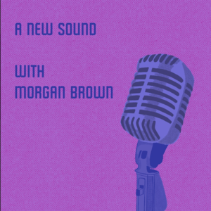 A New Sound with Morgan Brown