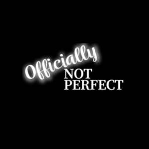 Officially Not Perfect