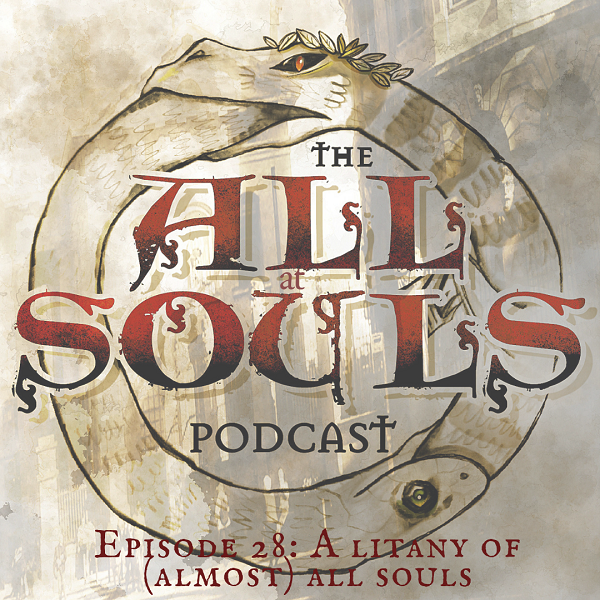 28: A litany of (almost) All Souls