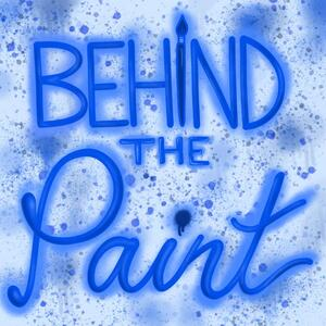 Behind The Paint