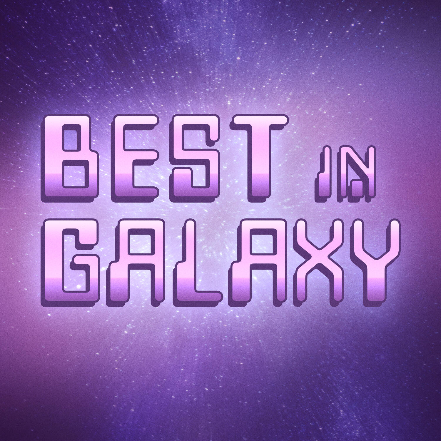 """""""Best In Galaxy"""" Podcast"""