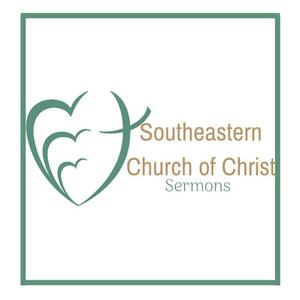 Southeastern Church of Christ Sermons Channel