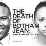 The Death of Botham Jean: Amber Guyger on Trial