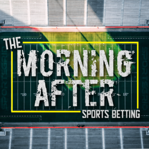 The Morning After Sports Betting