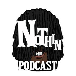 The NothinPodcast