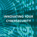 Podcast Innovating your Cybersecurity
