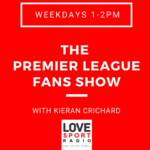 Premier League Fans Show on Love Sport