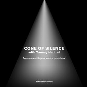Cone of Silence with Tammy Haddad