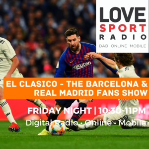 El Clasico - The Barcelona & Real Madrid Fans Show on Love Sport