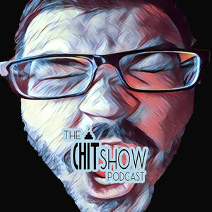 The Chitshow Podcast
