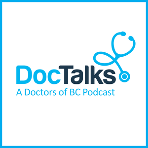 DocTalks: A Doctors of BC Podcast