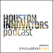 Houston Innovators Podcast