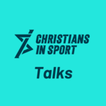Christians in Sport Talks
