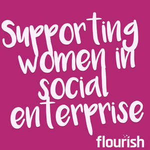 Supporting Women in Social Enterprise