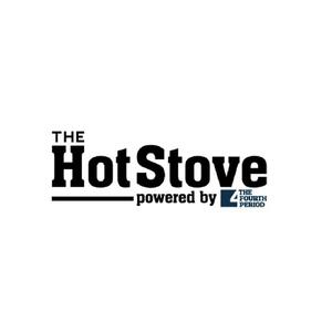The Hot Stove powered by the Fourth Period