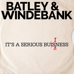 Batley and Windebank - It's A Serious Business