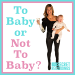 To Baby or Not To Baby?