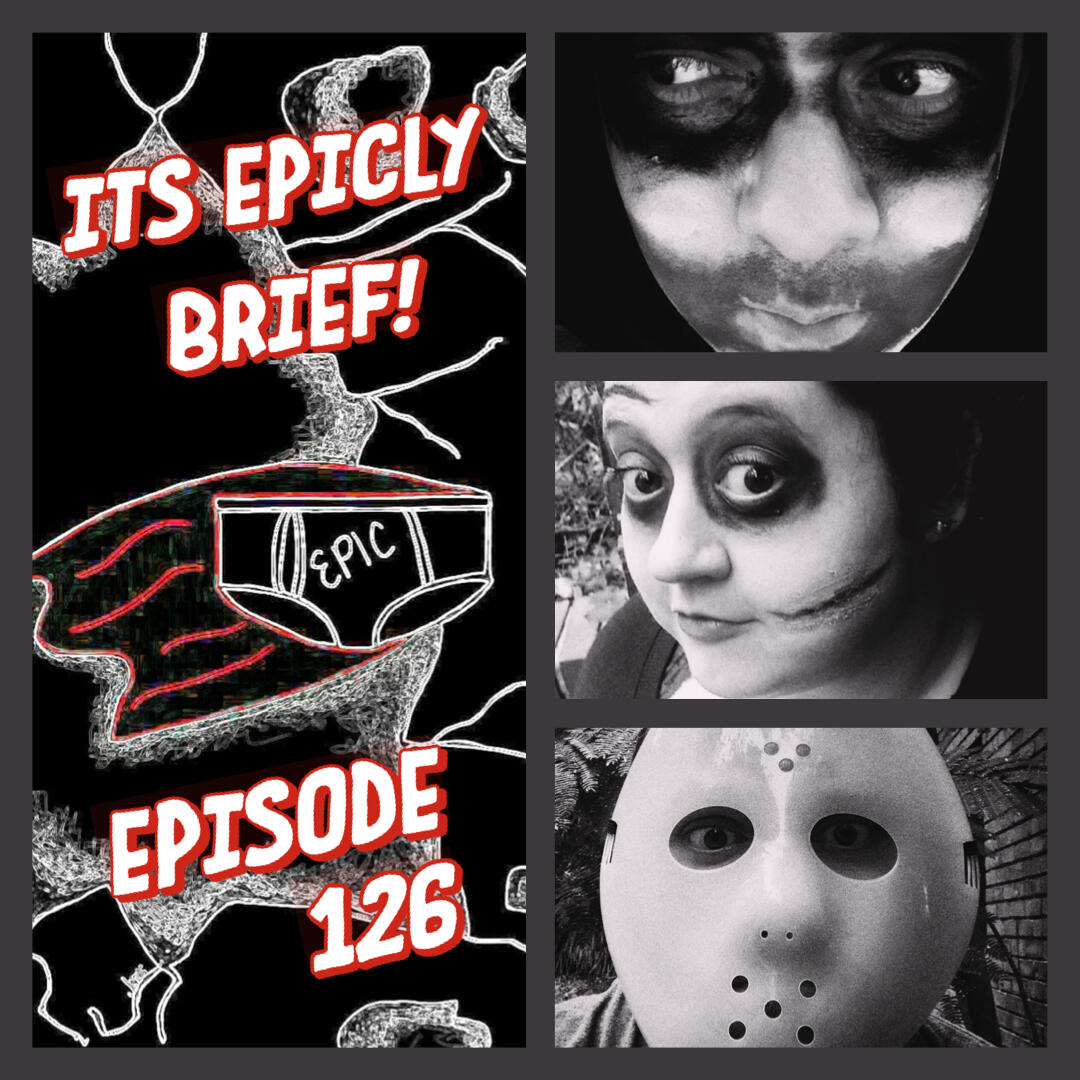 126: Episode 126 - It's EPICLY Brief