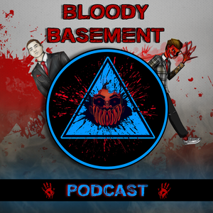Bloody Basement Podcast